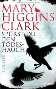Rezension, Rund ums Buch, Grande Dame der US-Thriller-Autoren, Mary Higgins Clark, Heyne, Krimi, Spürst du den Todeshauch