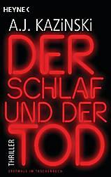 Bergedorf, HeidivomLande, Blog, Rezension, Rund ums Buch, Thriller, Krimi, A.J. Kazinski, Der Schlaf und der Tod, Random House, Bloggerportal, Heyne, Rezension