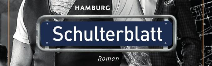 Kai Lüdders, Schulterblatt, Hamburg, Roman, Hommage an Hamburg, Mutwille, Roadmovie, Schriftsteller, Buchtipp