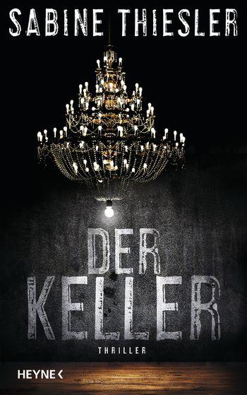 Der Keller, Sabine Thiesler, Thriller, Heyne, Randomhouse, Bloggerportal, Buch, Gewinnspiel