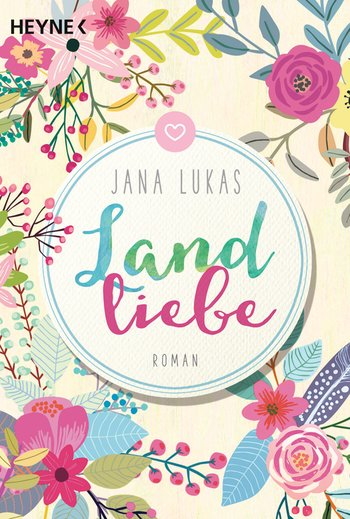 Buch, Gewinnspiel, HEIDI VOM LANDE, Bloggerportal, Jana Lukas, Landliebe