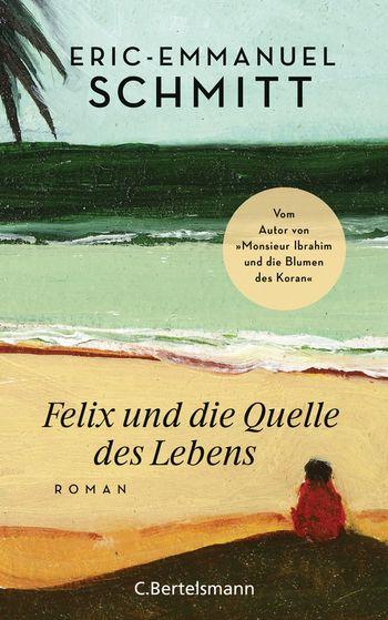 Buch, Gewinnspiel, HEIDI VOM LANDE, Bloggerportal, Eric-Emmanuel Schmitt, Felix und die Quelle des Lebens