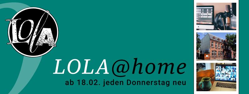 Lola, Kulturzentrum, neue Veranstaltungsreihe, Lola@home, digital, pandemiegerecht, Neuigkeiten, Tipps, Musik