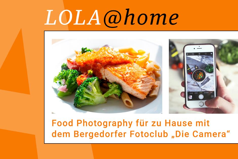 Kultur neu erleben, LOLA, Kulturzentrum, Hamburg, Bergedorf, pfiffige Idee, Bergedorfer Fotoclub, Die Camera, Nachrichten, Lohbrügge, Food Fotografie