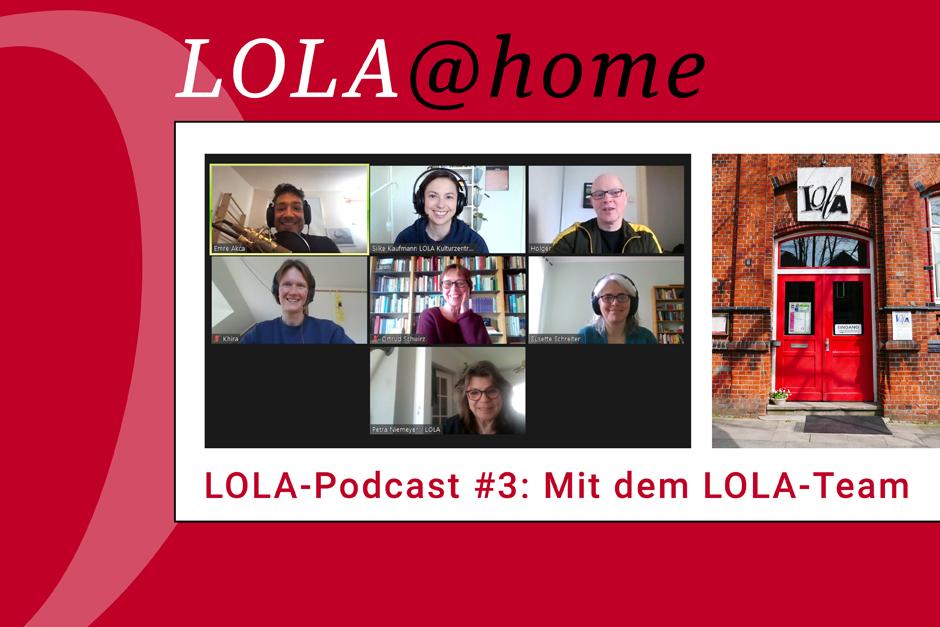 Podcast, Kultur neu erleben, LOLA, Kulturzentrum, Hamburg, Bergedorf, pfiffige Idee, Nachrichten, Lohbrügge, Lola-Kulisse