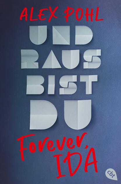 Jugendbuch, Krimireihe, Krimi, Forever Ida, Und raus bist du, Alex Pohl, Autor, Buch, Gewinnspiel, cbt