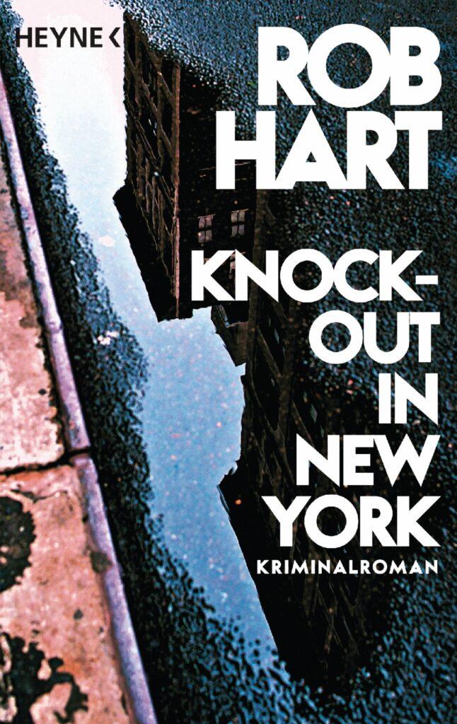Gewinnspiel, Blog, HEIDI VOM LANDE, Rob Hart, Knock-Out in New York, Krimi, Roman, Spannung, Rund ums Buch, Heyne Verlag