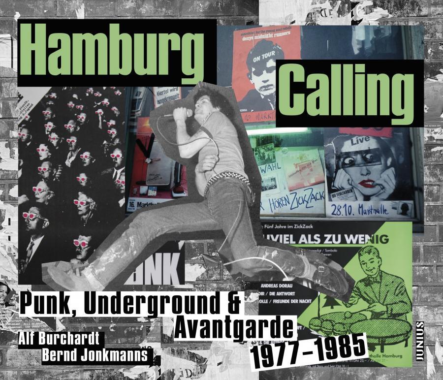 Hamburg, Punk, Calling, Underground, Avantgarde, 1977-1985, 80er Jahre, Alf Burchardt, Bernd Jonkmanns, Fotos, Konzertplakate, Reeperbahn, Kiez, Zeitdokument, Junius Verlag