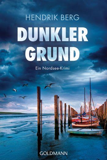 Dunkler Grund, Nordsee-Krimi, Hendrik Berg, Goldmann, Spannung, Rund ums Buch, Buchempfehlung, Gewinnspiel, Bloggerportal